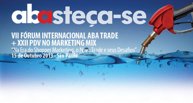 ABAsteça-se – VII Fórum ABA Trade + XXII PDV no Marketing Mix